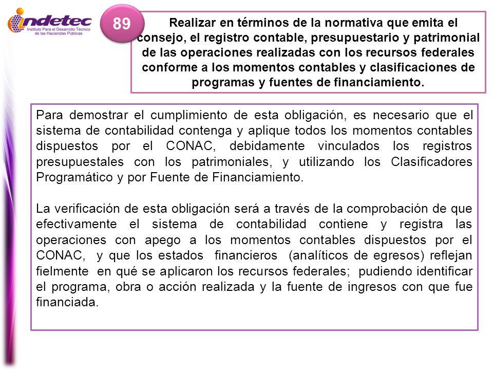89 Para demostrar el cumplimiento de esta obligación, es necesario que el sistema de contabilidad contenga y aplique todos los momentos contables disp