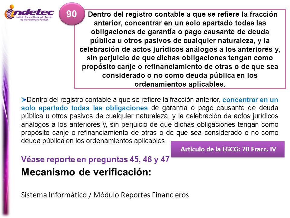 Dentro del registro contable a que se refiere la fracción anterior, concentrar en un solo apartado todas las obligaciones de garantía o pago causante