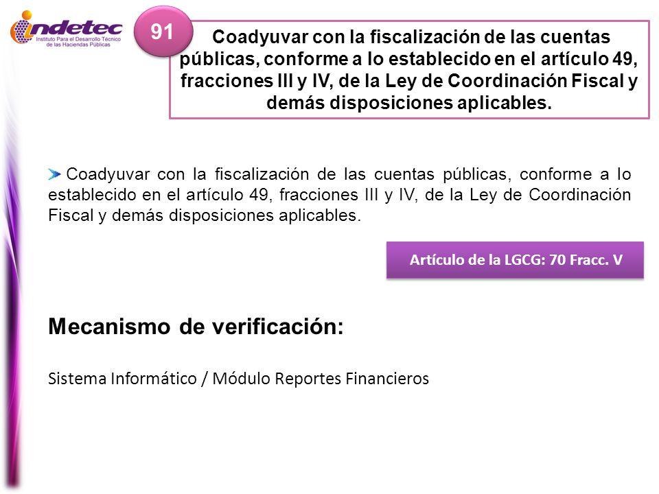 Coadyuvar con la fiscalización de las cuentas públicas, conforme a lo establecido en el artículo 49, fracciones III y IV, de la Ley de Coordinación Fi