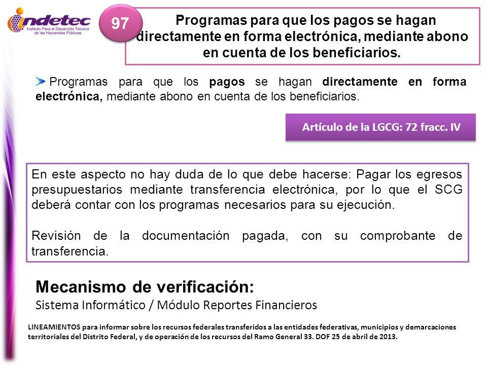 Programas para que los pagos se hagan directamente en forma electrónica, mediante abono en cuenta de los beneficiarios. 97 Artículo de la LGCG: 72 fra
