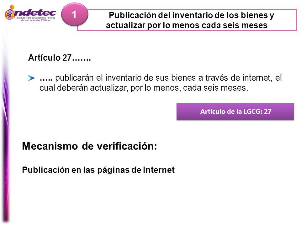 Publicación del inventario de los bienes y actualizar por lo menos cada seis meses 1 1 Artículo de la LGCG: 27 Mecanismo de verificación: Publicación