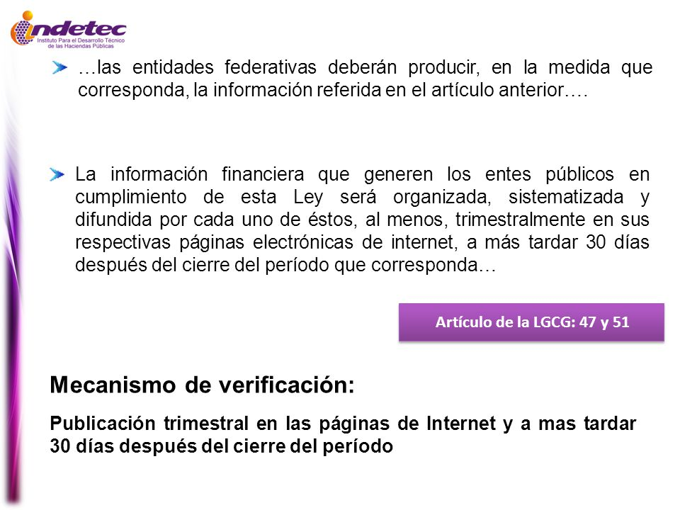 Artículo de la LGCG: 47 y 51 Mecanismo de verificación: Publicación trimestral en las páginas de Internet y a mas tardar 30 días después del cierre de