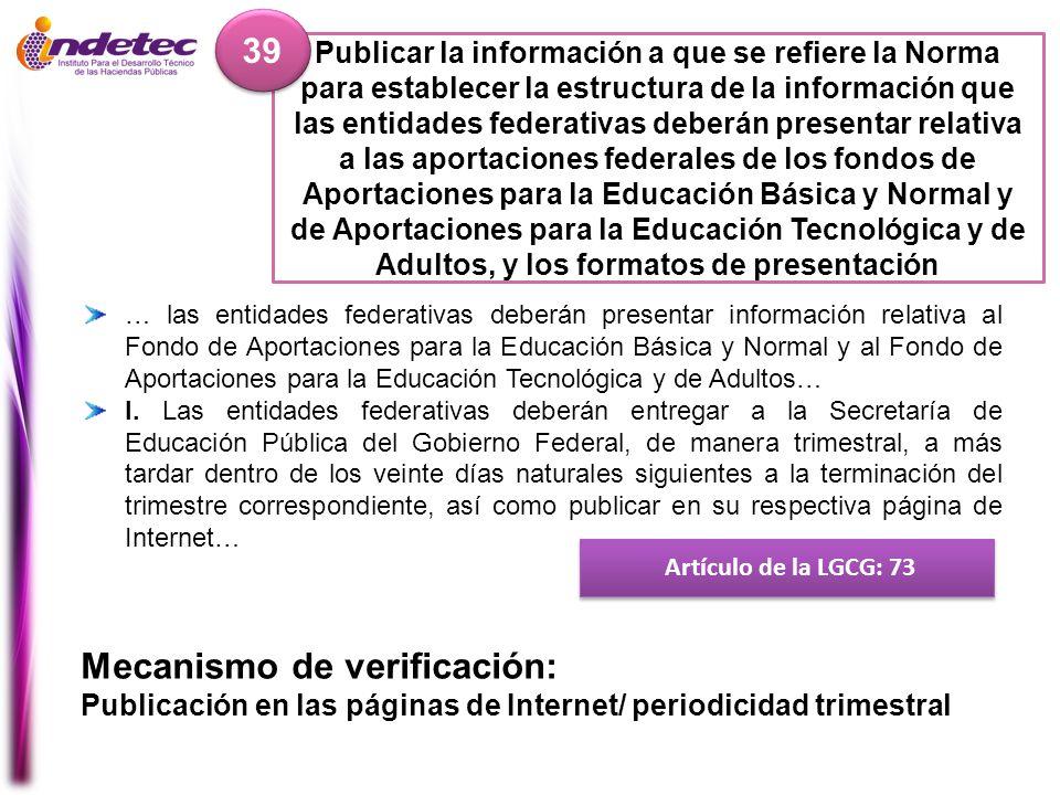 Publicar la información a que se refiere la Norma para establecer la estructura de la información que las entidades federativas deberán presentar rela