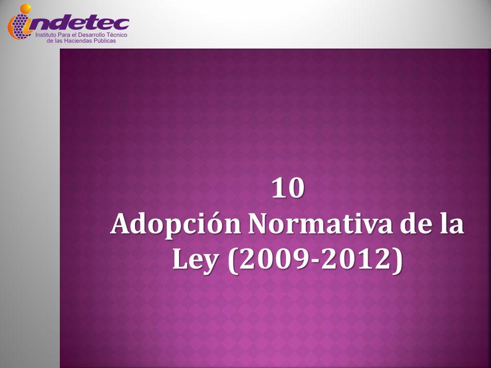 10 Adopción Normativa de la Ley (2009-2012)