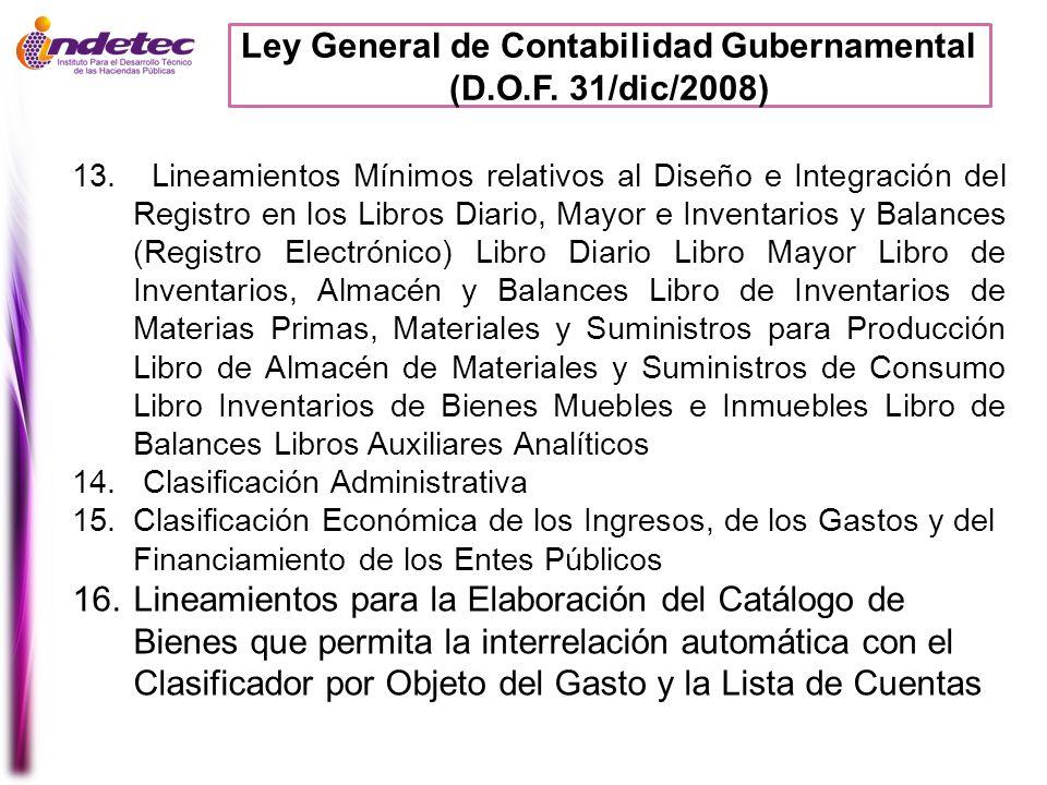 Ley General de Contabilidad Gubernamental (D.O.F. 31/dic/2008) 13. Lineamientos Mínimos relativos al Diseño e Integración del Registro en los Libros D