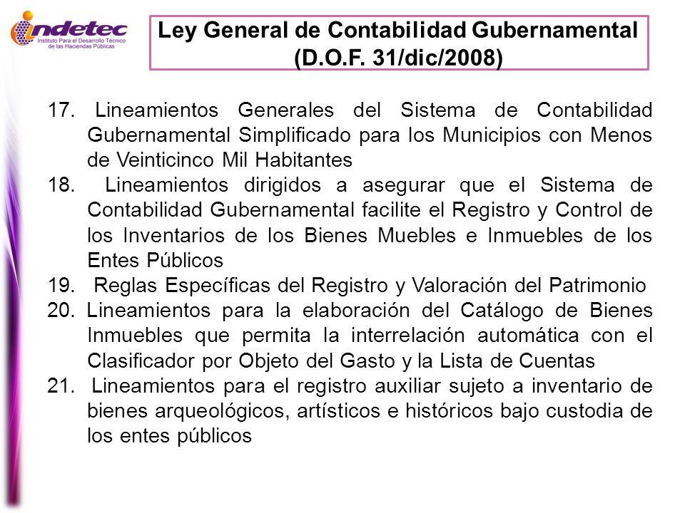 Ley General de Contabilidad Gubernamental (D.O.F. 31/dic/2008) 17. Lineamientos Generales del Sistema de Contabilidad Gubernamental Simplificado para