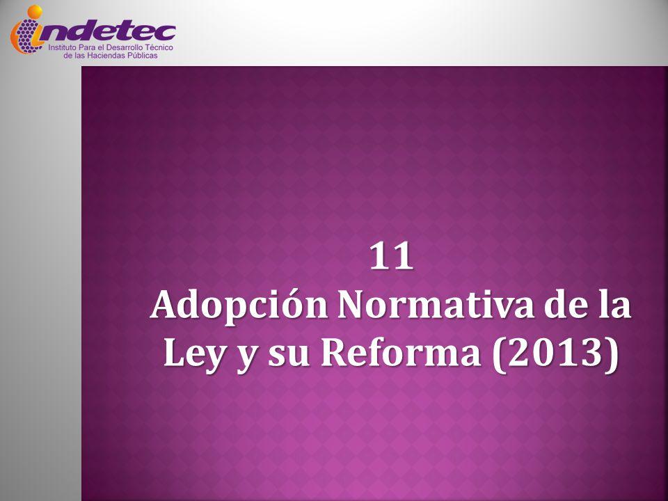 11 Adopción Normativa de la Ley y su Reforma (2013)