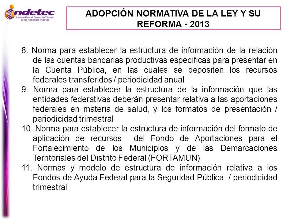 ADOPCIÓN NORMATIVA DE LA LEY Y SU REFORMA - 2013 8. Norma para establecer la estructura de información de la relación de las cuentas bancarias product