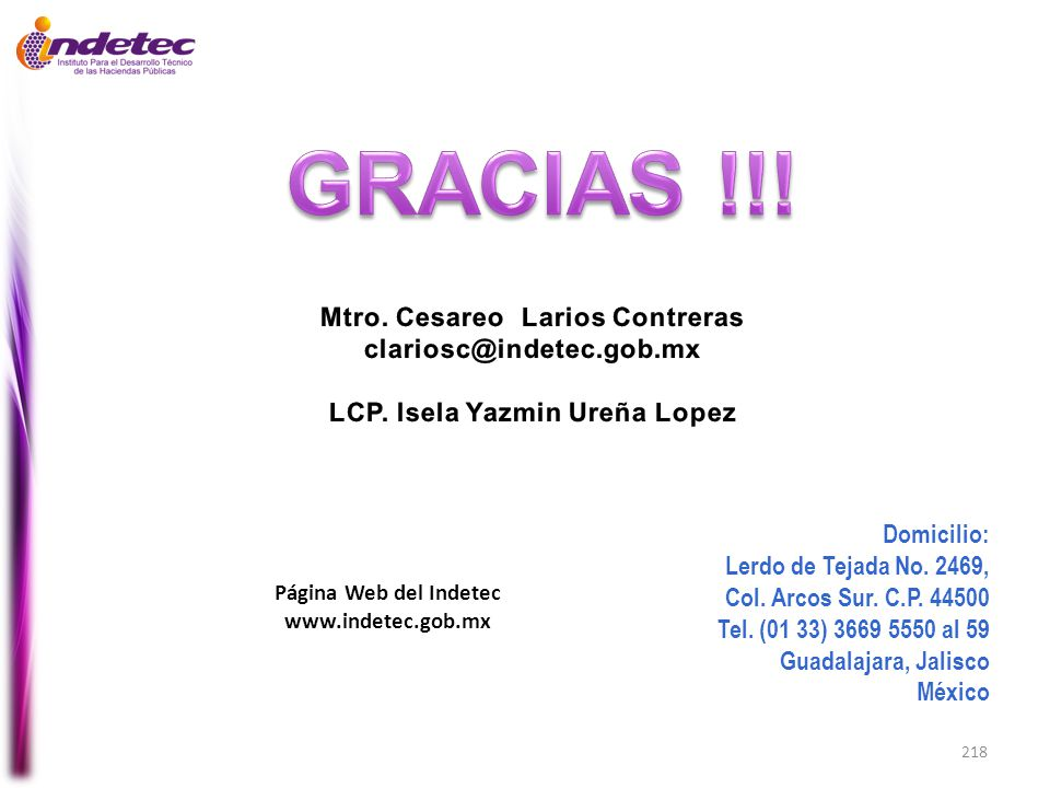 218 Página Web del Indetec www.indetec.gob.mx Domicilio: Lerdo de Tejada No. 2469, Col. Arcos Sur. C.P. 44500 Tel. (01 33) 3669 5550 al 59 Guadalajara
