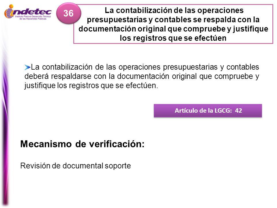 La contabilización de las operaciones presupuestarias y contables se respalda con la documentación original que compruebe y justifique los registros q