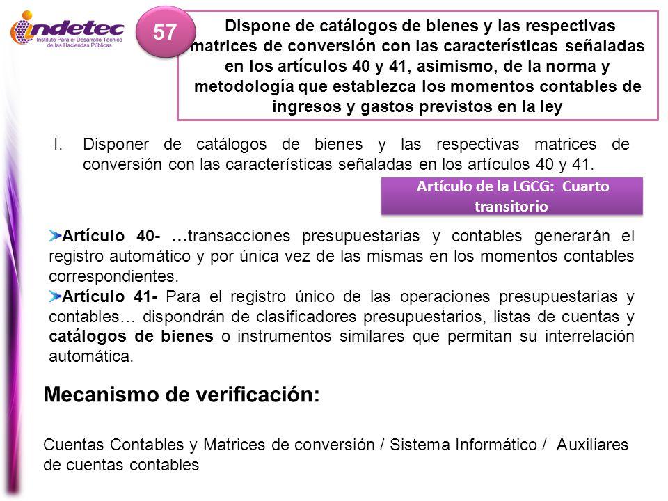 Dispone de catálogos de bienes y las respectivas matrices de conversión con las características señaladas en los artículos 40 y 41, asimismo, de la no