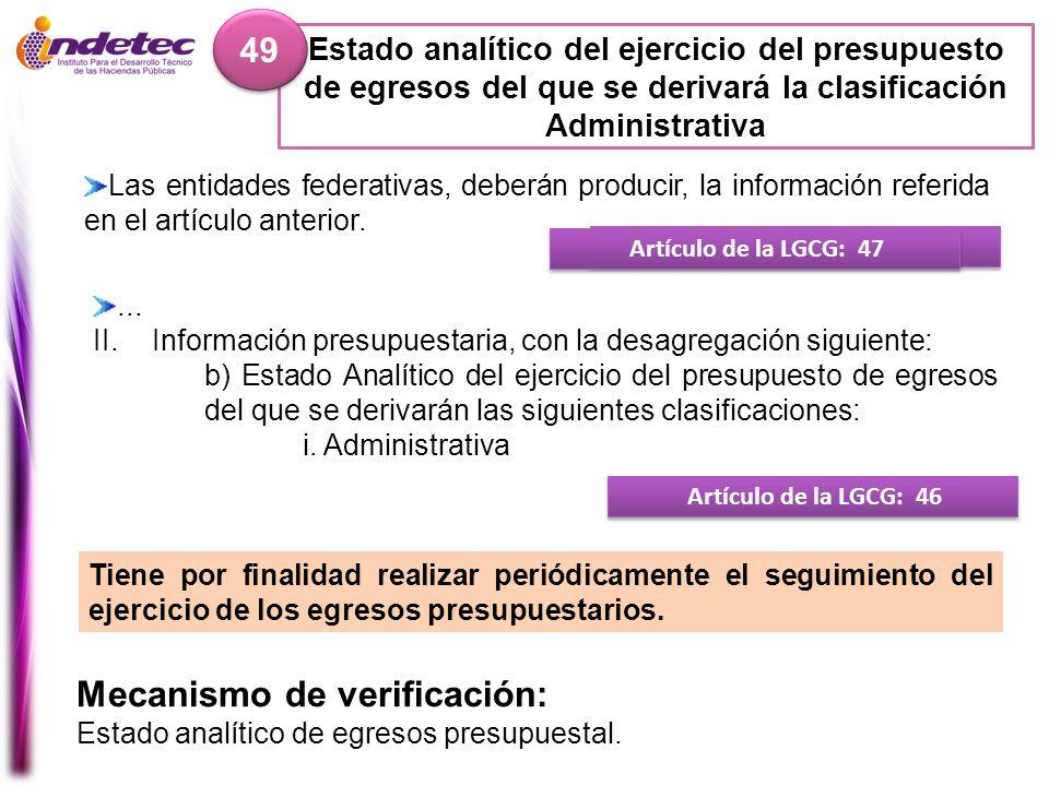 Estado analítico del ejercicio del presupuesto de egresos del que se derivará la clasificación Administrativa 49 Mecanismo de verificación: Estado ana