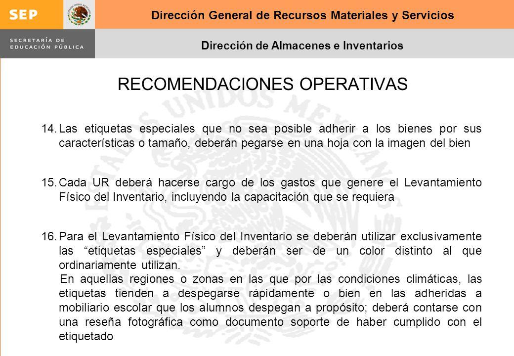 Dirección General de Recursos Materiales y Servicios Dirección de Almacenes e Inventarios RECOMENDACIONES OPERATIVAS 14.Las etiquetas especiales que n
