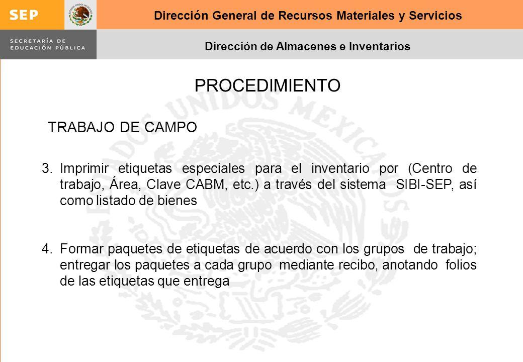 Dirección General de Recursos Materiales y Servicios Dirección de Almacenes e Inventarios PROCEDIMIENTO 3.Imprimir etiquetas especiales para el invent