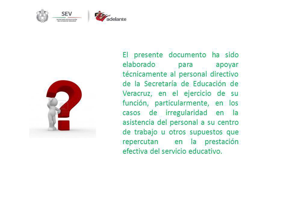 El presente documento ha sido elaborado para apoyar técnicamente al personal directivo de la Secretaría de Educación de Veracruz, en el ejercicio de s