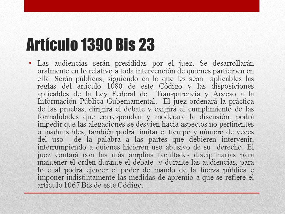 Artículo 1390 Bis 23 Las audiencias serán presididas por el juez.