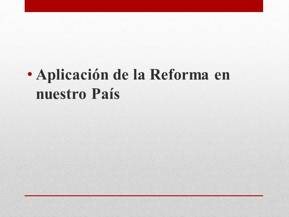 Aplicación de la Reforma en nuestro País