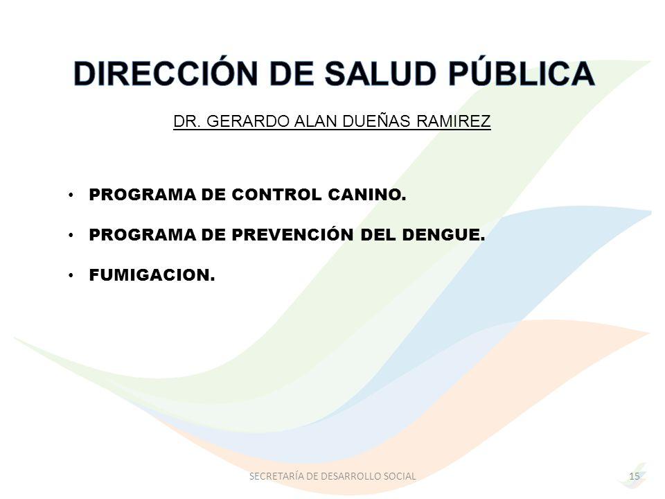 DR.GERARDO ALAN DUEÑAS RAMIREZ PROGRAMA DE CONTROL CANINO.