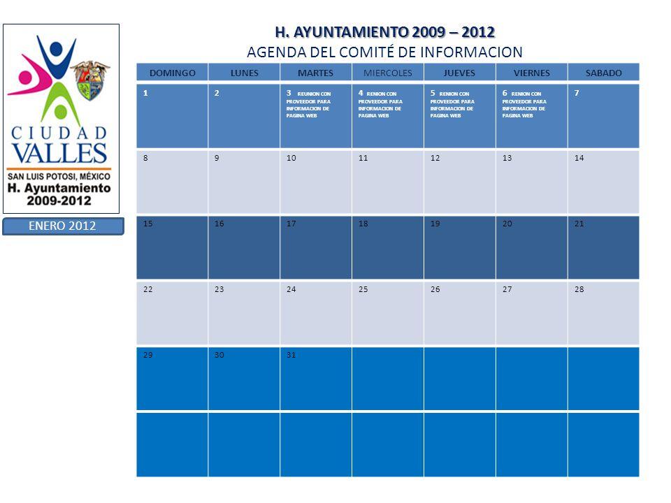 H. AYUNTAMIENTO 2009 – 2012 H. AYUNTAMIENTO 2009 – 2012 AGENDA DEL COMITÉ DE INFORMACION ENERO 2012 DOMINGOLUNESMARTESMIERCOLESJUEVESVIERNESSABADO 123