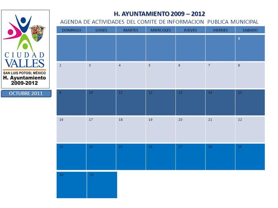 H. AYUNTAMIENTO 2009 – 2012 H. AYUNTAMIENTO 2009 – 2012 AGENDA DE ACTIVIDADES DEL COMITE DE INFORMACION PUBLICA MUNICIPAL OCTUBRE 2011 DOMINGOLUNESMAR
