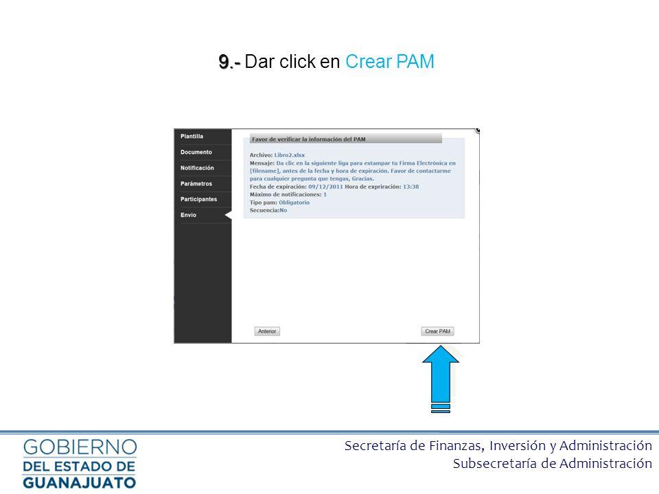 Secretaría de Finanzas, Inversión y Administración Subsecretaría de Administración 9.- 9.- Dar click en Crear PAM