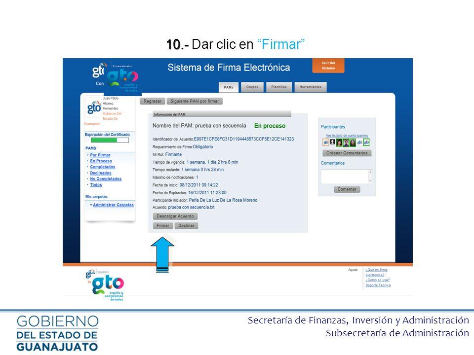 Secretaría de Finanzas, Inversión y Administración Subsecretaría de Administración 10.- 10.- Dar clic en Firmar
