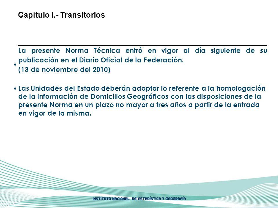 La presente Norma Técnica entró en vigor al día siguiente de su publicación en el Diario Oficial de la Federación. (13 de noviembre del 2010) Las Unid