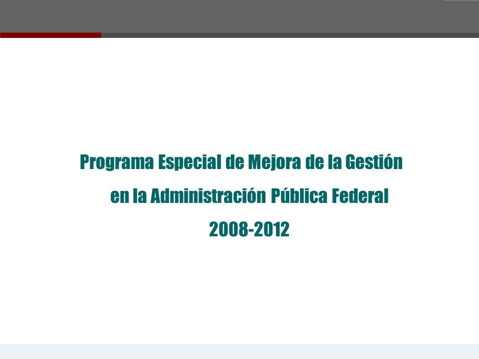 Programa Especial de Mejora de la Gestión en la Administración Pública Federal 2008-2012