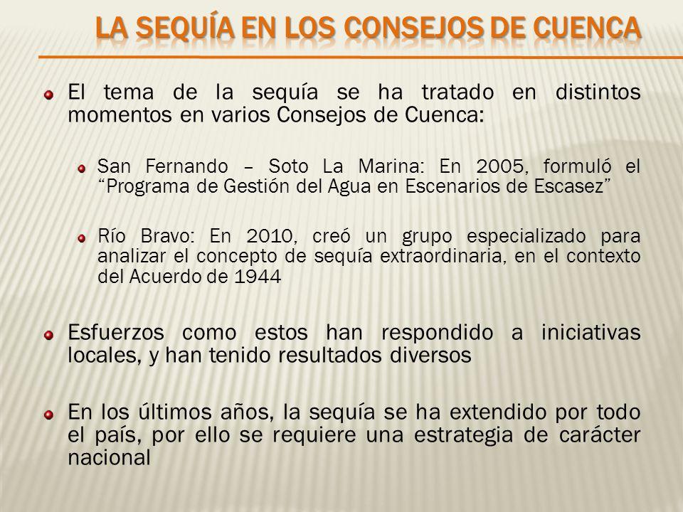 El tema de la sequía se ha tratado en distintos momentos en varios Consejos de Cuenca: San Fernando – Soto La Marina: En 2005, formuló el Programa de