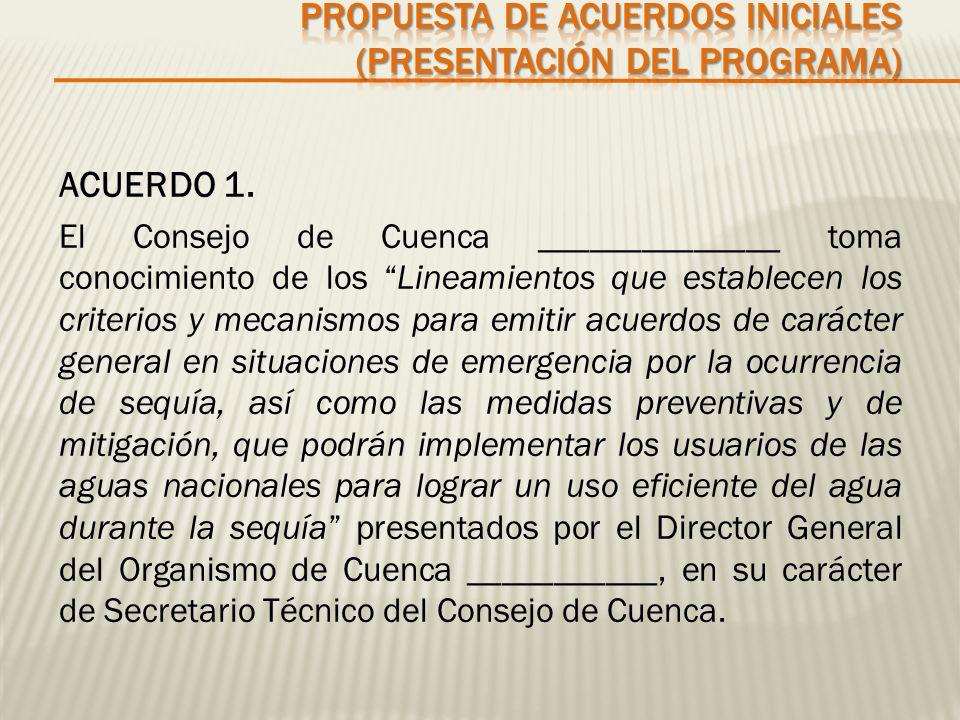 ACUERDO 1. El Consejo de Cuenca ______________ toma conocimiento de los Lineamientos que establecen los criterios y mecanismos para emitir acuerdos de