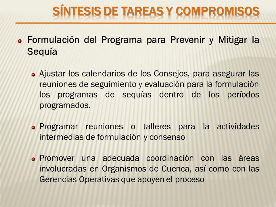 Formulación del Programa para Prevenir y Mitigar la Sequía Ajustar los calendarios de los Consejos, para asegurar las reuniones de seguimiento y evalu