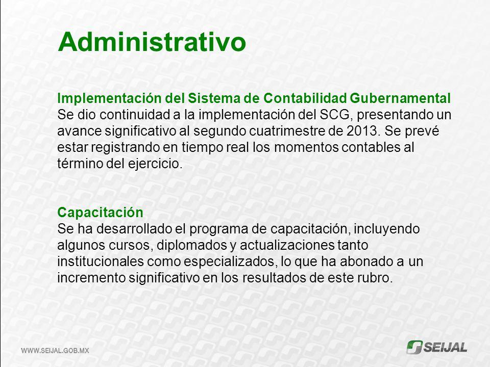 Implementación del Sistema de Contabilidad Gubernamental Se dio continuidad a la implementación del SCG, presentando un avance significativo al segundo cuatrimestre de 2013.
