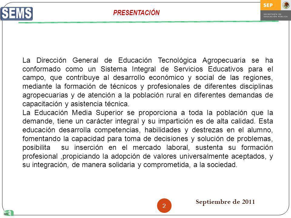 2 PRESENTACIÓN La Dirección General de Educación Tecnológica Agropecuaria se ha conformado como un Sistema Integral de Servicios Educativos para el ca