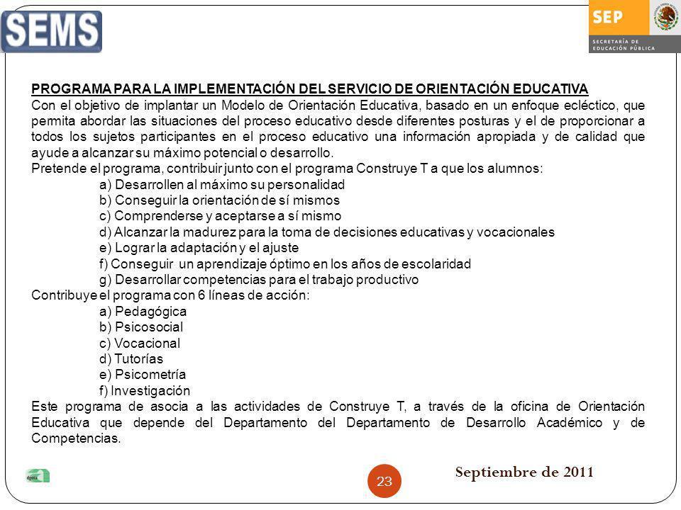 Septiembre de 2011 PROGRAMA PARA LA IMPLEMENTACIÓN DEL SERVICIO DE ORIENTACIÓN EDUCATIVA Con el objetivo de implantar un Modelo de Orientación Educati