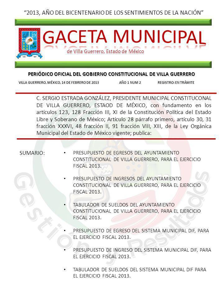 2013, AÑO DEL BICENTENARIO DE LOS SENTIMIENTOS DE LA NACIÓN PERIÓDICO OFICIAL DEL GOBIERNO CONSTITUCIONAL DE VILLA GUERRERO VILLA GUERRERO, MÉXICO, 14