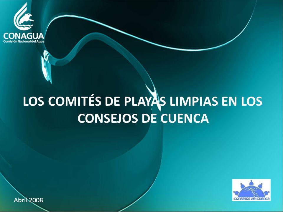 LOS COMITÉS DE PLAYAS LIMPIAS EN LOS CONSEJOS DE CUENCA Abril 2008