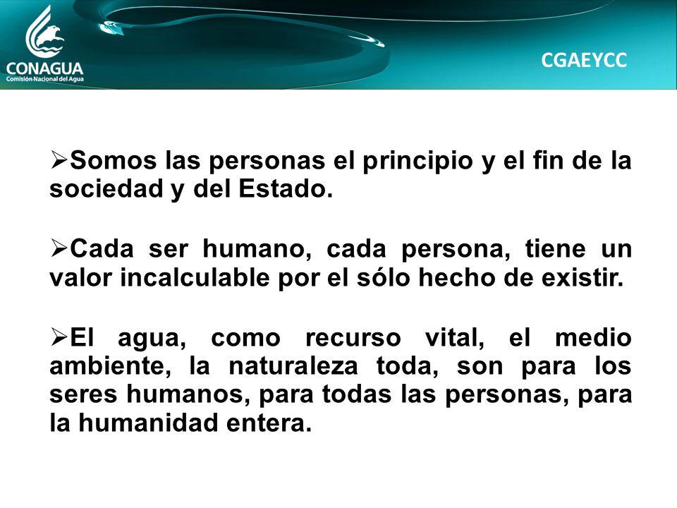 CGAEYCC Somos las personas el principio y el fin de la sociedad y del Estado.