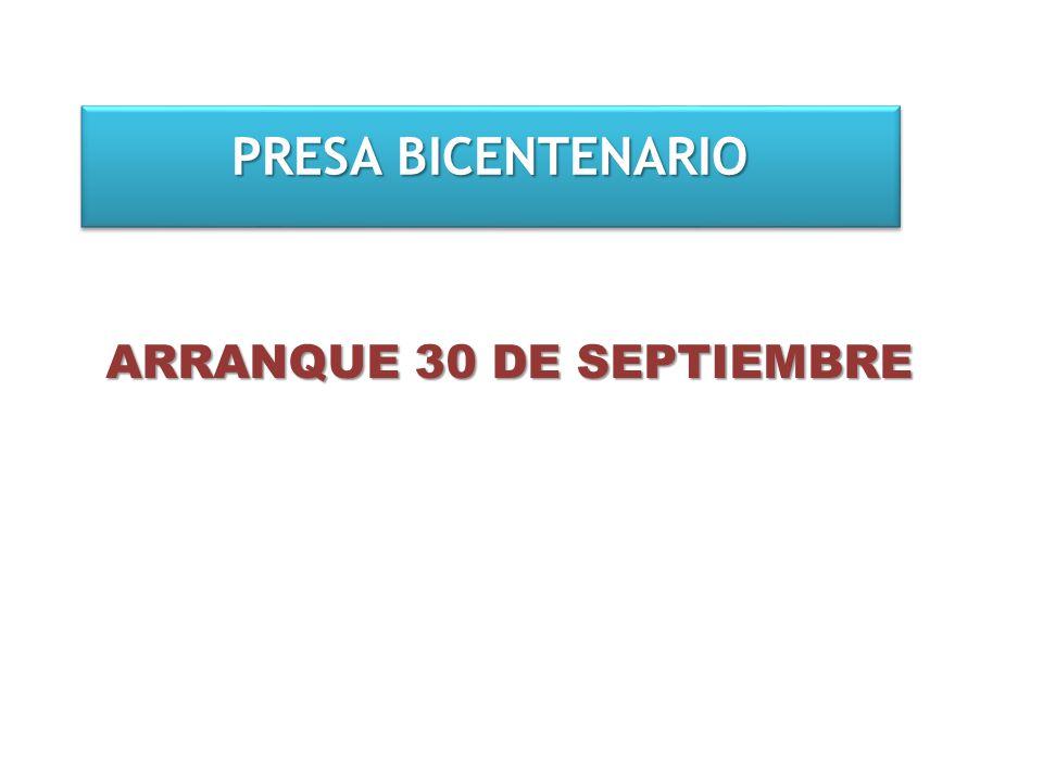 PRESA BICENTENARIO ARRANQUE 30 DE SEPTIEMBRE