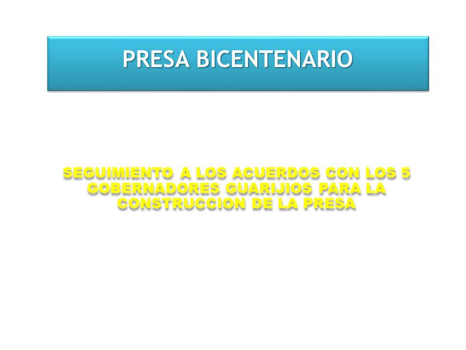 PRESA BICENTENARIO SEGUIMIENTO A LOS ACUERDOS CON LOS 5 GOBERNADORES GUARIJIOS PARA LA CONSTRUCCION DE LA PRESA