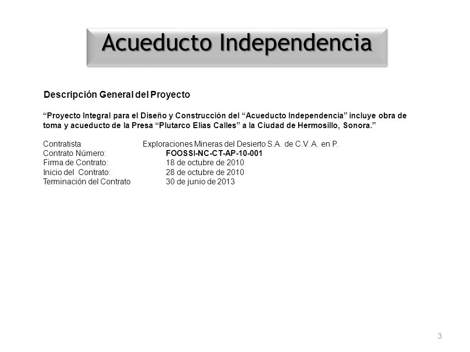 Acueducto Independencia 3 Descripción General del Proyecto Proyecto Integral para el Diseño y Construcción del Acueducto Independencia incluye obra de