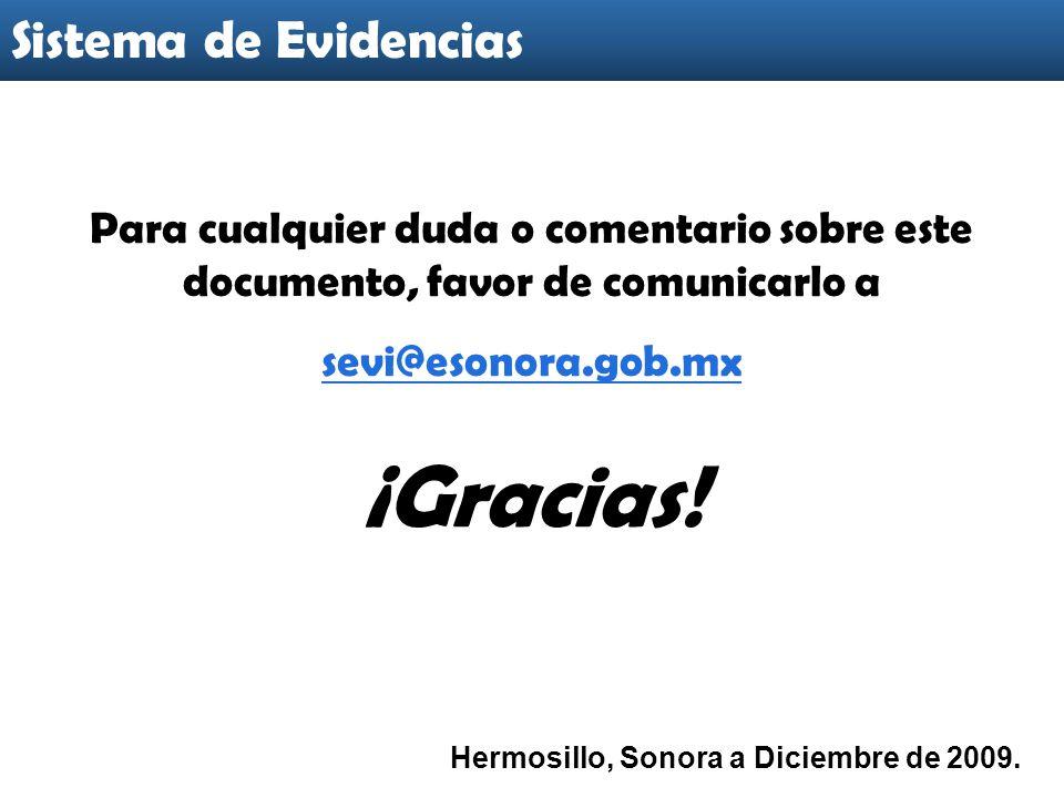 Para cualquier duda o comentario sobre este documento, favor de comunicarlo a sevi@esonora.gob.mx ¡Gracias.