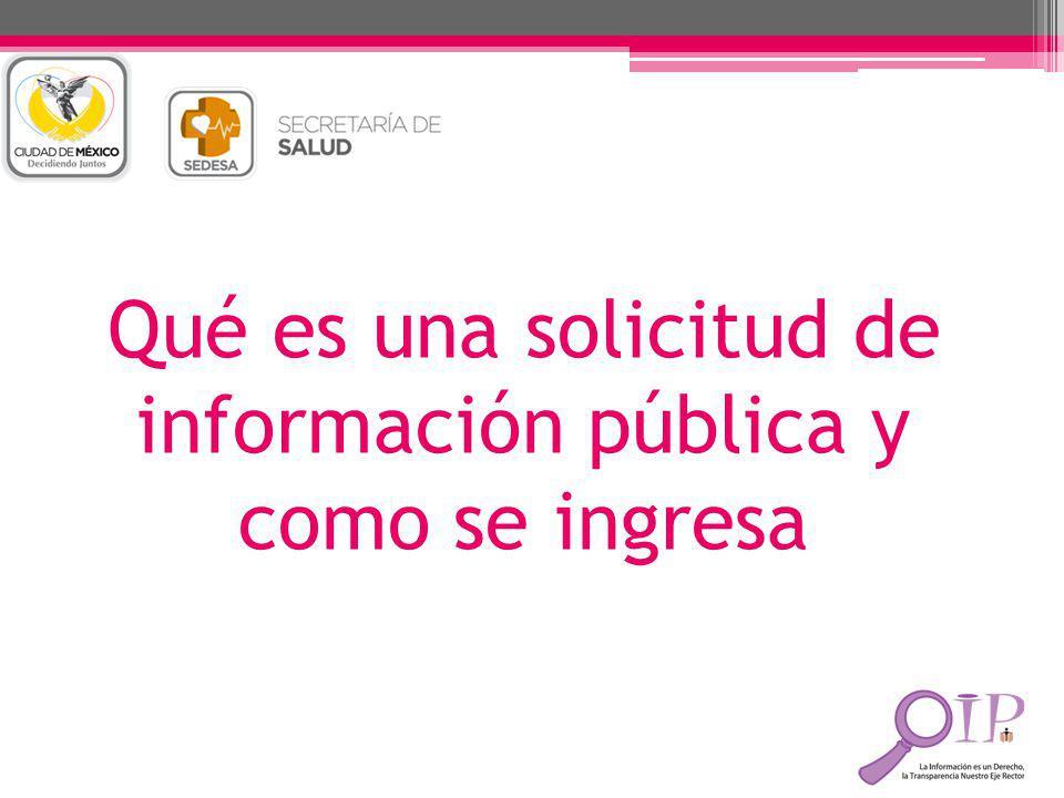 Qué es una solicitud de información pública y como se ingresa