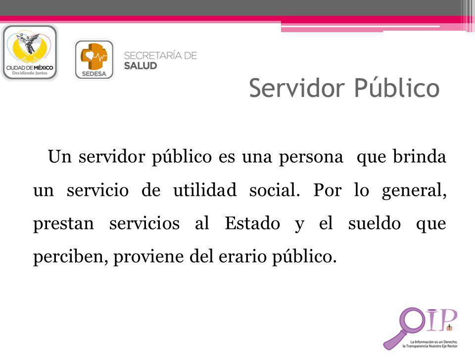 Servidor Público Un servidor público es una persona que brinda un servicio de utilidad social. Por lo general, prestan servicios al Estado y el sueldo