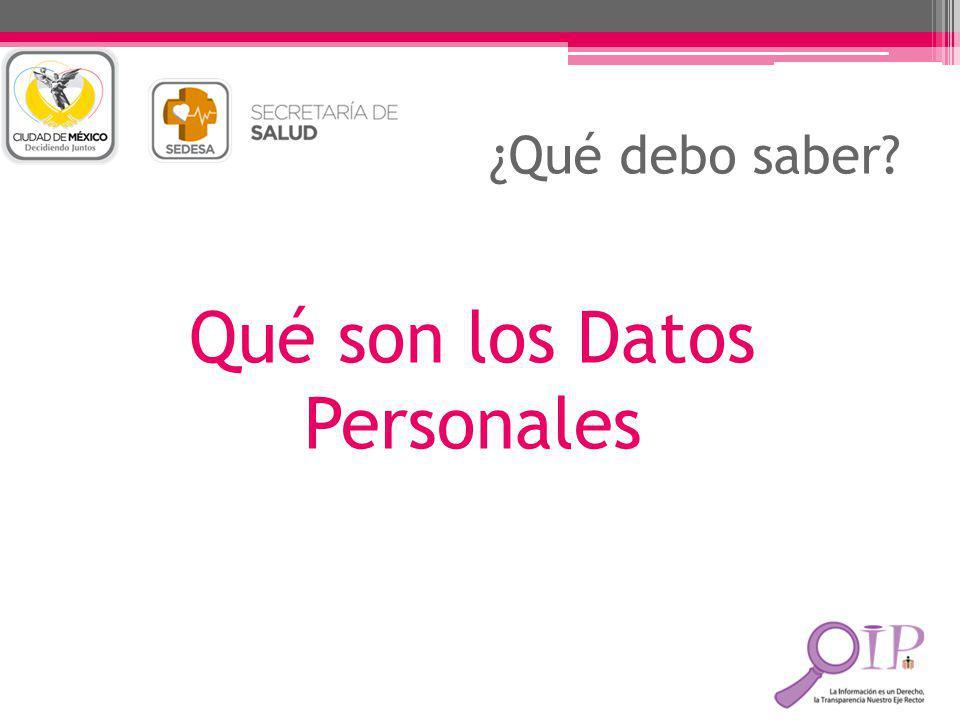 ¿Qué debo saber? Qué son los Datos Personales