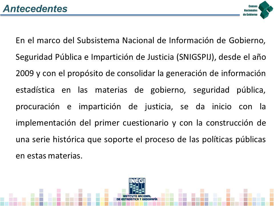 En el marco del Subsistema Nacional de Información de Gobierno, Seguridad Pública e Impartición de Justicia (SNIGSPIJ), desde el año 2009 y con el pro