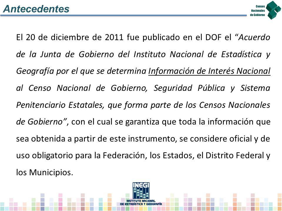 El 20 de diciembre de 2011 fue publicado en el DOF el Acuerdo de la Junta de Gobierno del Instituto Nacional de Estadística y Geografía por el que se