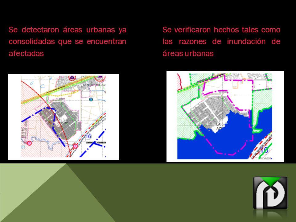 Se detectaron áreas urbanas ya consolidadas que se encuentran afectadas Se verificaron hechos tales como las razones de inundación de áreas urbanas