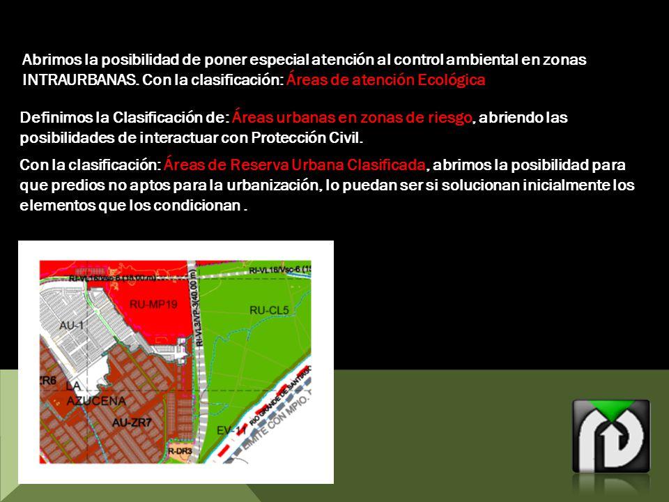 Abrimos la posibilidad de poner especial atención al control ambiental en zonas INTRAURBANAS.