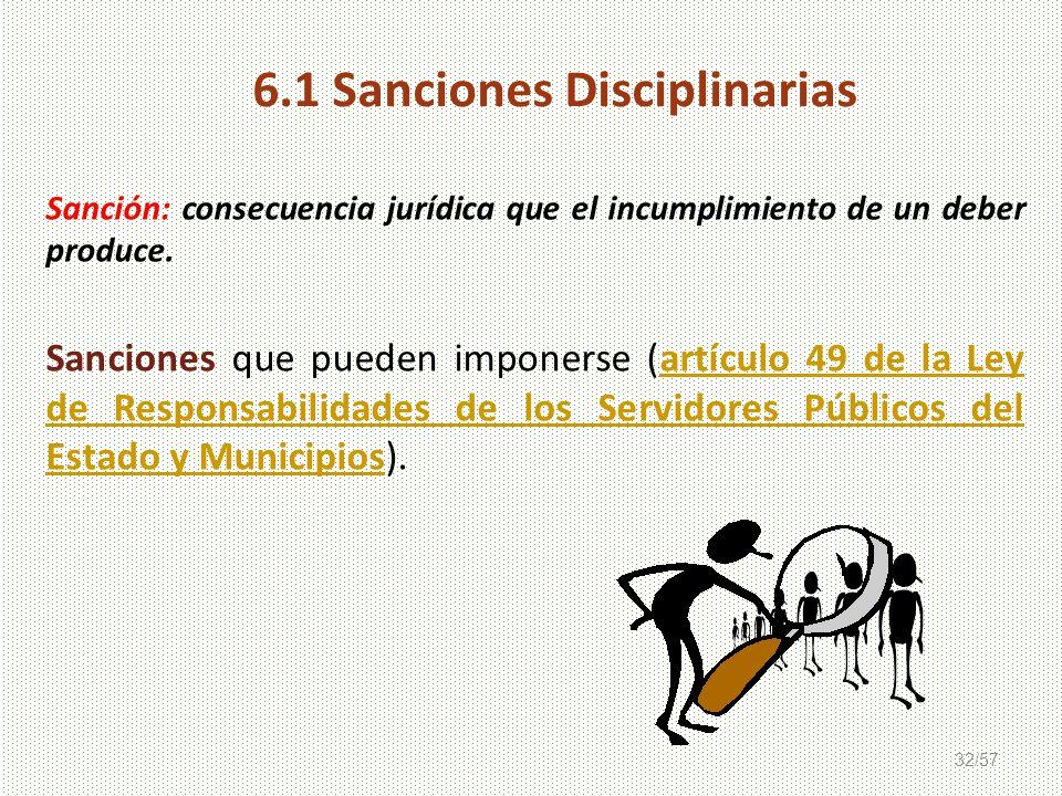 32/57 Sanción: consecuencia jurídica que el incumplimiento de un deber produce. Sanciones que pueden imponerse (artículo 49 de la Ley de Responsabilid