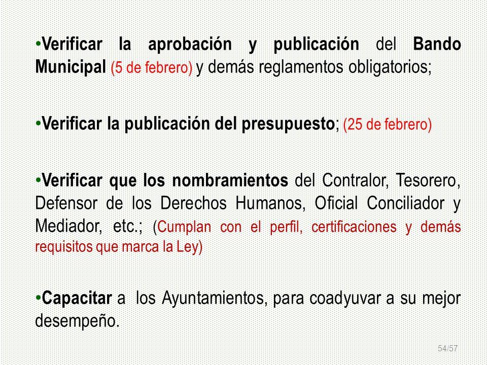 54/57 Verificar la aprobación y publicación del Bando Municipal (5 de febrero) y demás reglamentos obligatorios; Verificar la publicación del presupue